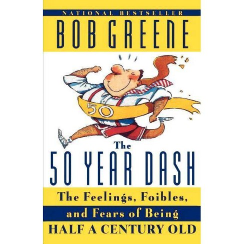 The 50 Year Dash - by  Bob Greene (Paperback) - image 1 of 1
