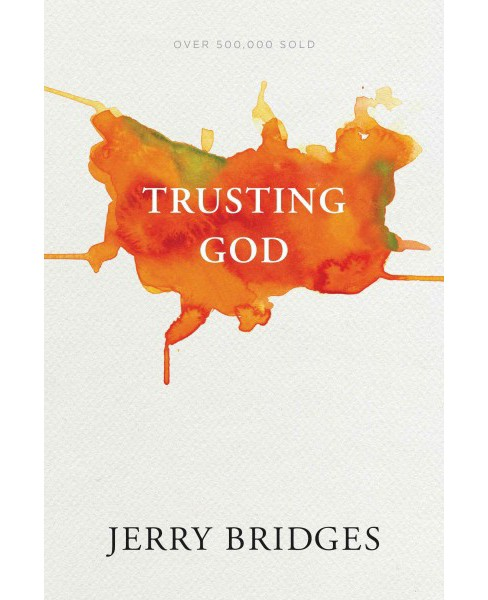 Trusting God (Reprint) (Paperback) (Jerry Bridges) - image 1 of 1