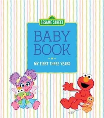 Sesame Street Baby Book : My First Three Years - (Hardcover)