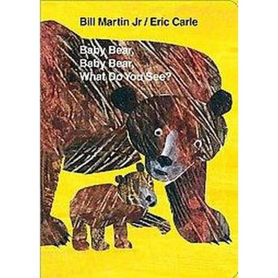 Baby Bear, Baby Bear, What Do You See? by Bill Martin Jr. (Board Book)