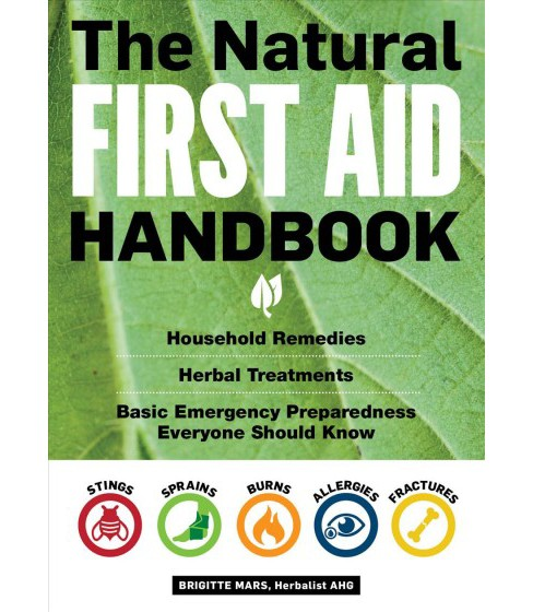 Natural First Aid Handbook : Household Remedies, Herbal Treatments, Basic Emergency Preparedness - image 1 of 1