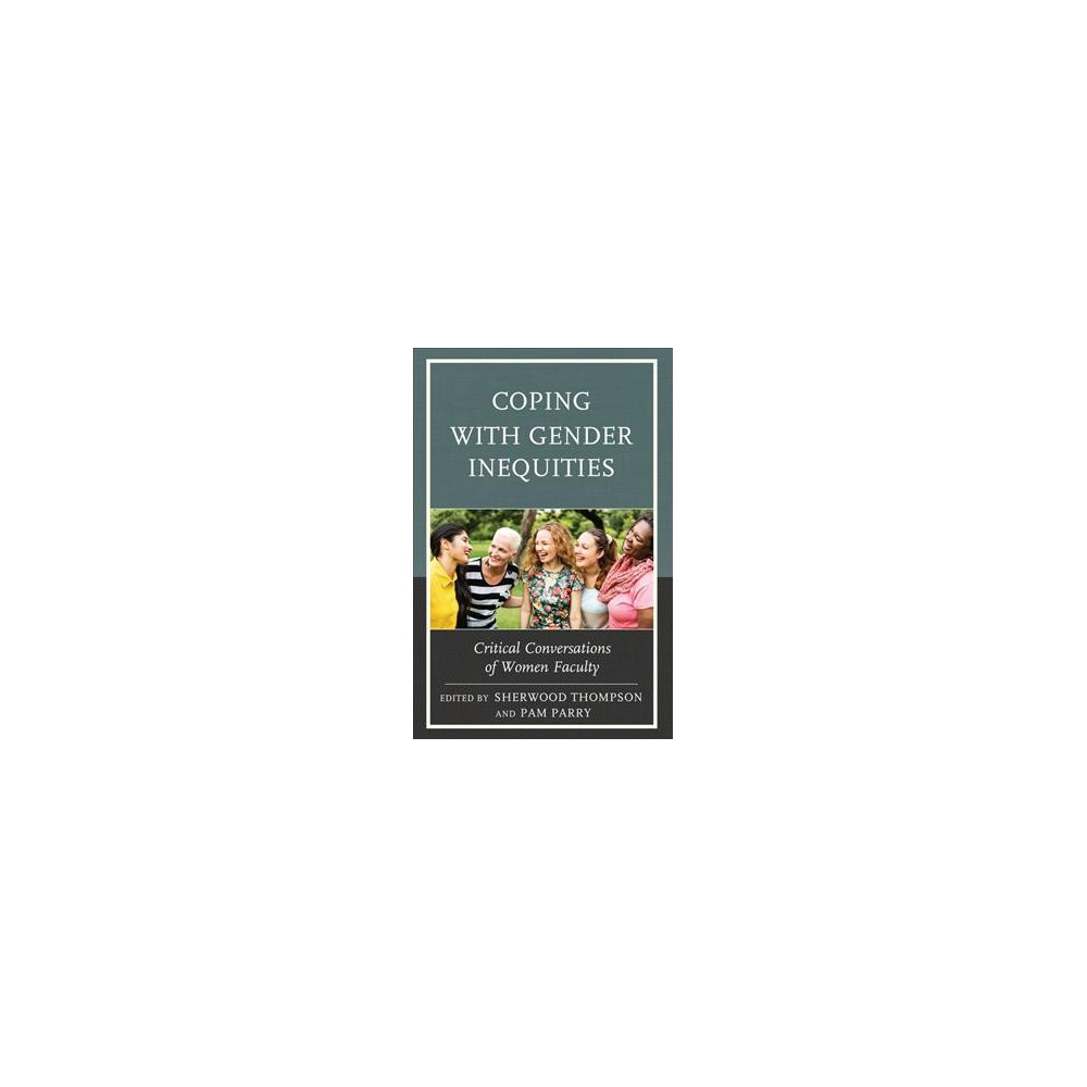 Coping With Gender Inequities : Critical Conversations of Women Faculty (Paperback)