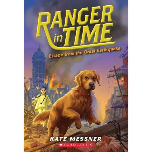 Escape from the Great Earthquake - (Ranger in Time) by  Kate Messner (Paperback) - image 1 of 1