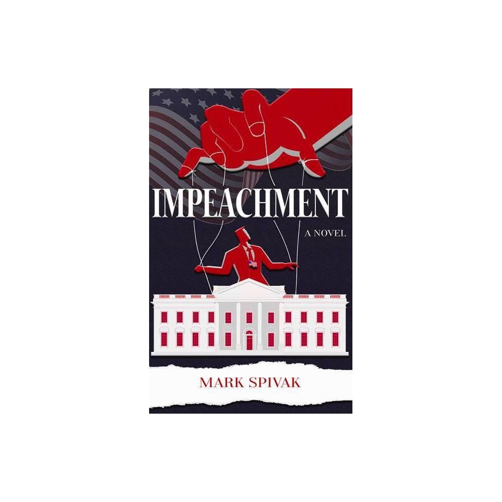 Impeachment By Mark Spivak Paperback