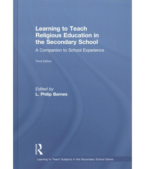 Learning to Teach Religious Education in the Secondary School : A Companion to School Experience - image 1 of 1