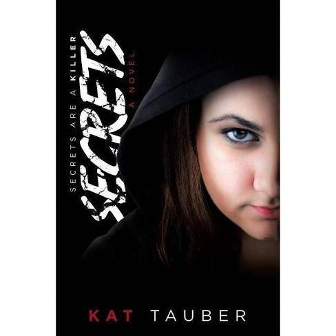 Secrets - by  Kat Tauber (Paperback) - image 1 of 1