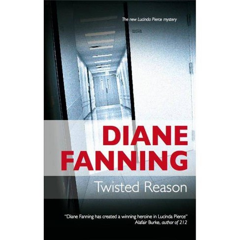 Twisted Reason - (Lucinda Pierce Mystery) by  Diane Fanning (Hardcover) - image 1 of 1