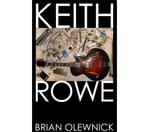 Keith Rowe : The Room Extended -  by Brian Olewnick (Hardcover) - image 1 of 1