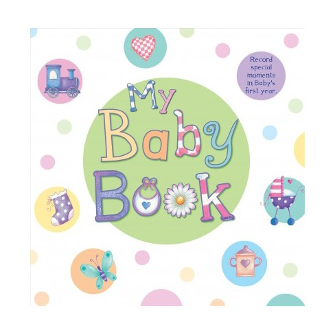1b40ce7fc8f5 My Baby Book   A Keepsake Journal (Hardcover)   Target