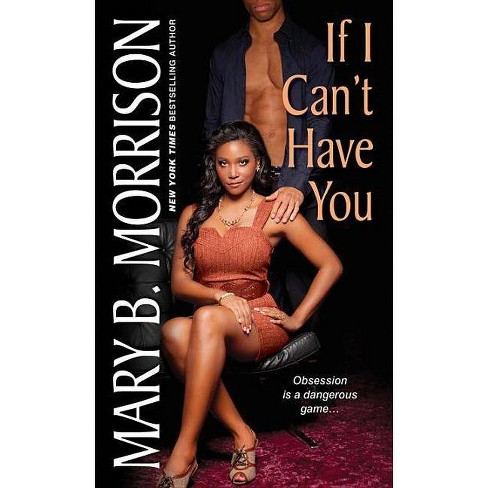 If I Can't Have You - by  Mary B Morrison (Paperback) - image 1 of 1