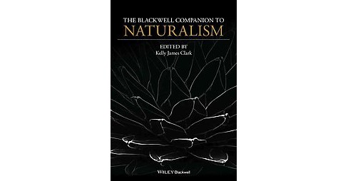 Blackwell Companion to Naturalism (Hardcover) - image 1 of 1
