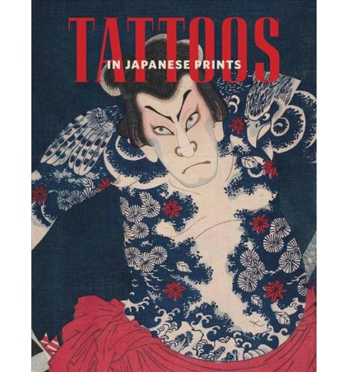 Tattoos in Japanese Prints (Hardcover) (Sarah E. Thompson) - image 1 of 1