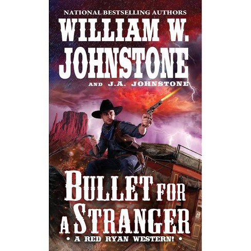 Bullet for a Stranger - (Red Ryan Western) by  William W Johnstone & J A Johnstone (Paperback) - image 1 of 1