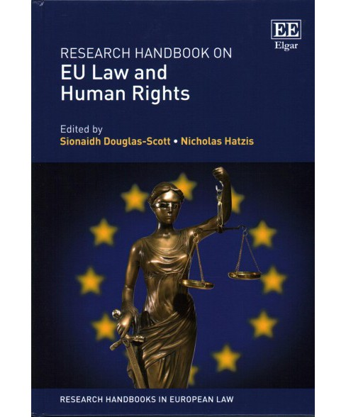 Research Handbook on EU Law and Human Rights (Hardcover) (Sionaidh Douglas-Scott & Nicholas Hatzis) - image 1 of 1