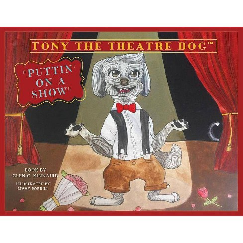Tony the Theatre Dog - by  Glen C Kinnaird (Paperback) - image 1 of 1
