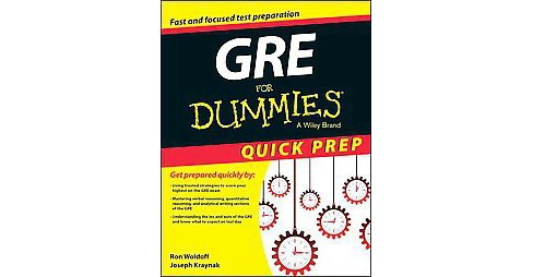 GRE for Dummies : Quick Prep Edition (Paperback) (Ron Woldoff) - image 1 of 1
