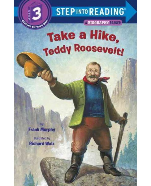 Take a Hike, Teddy Roosevelt! (Library) (Frank Murphy) - image 1 of 1