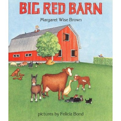 Big Red Barn - by  Margaret Wise Brown (Hardcover)