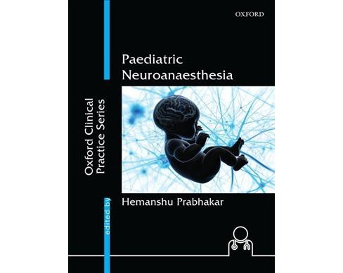 Paediatric Neuroanaesthesia -  (Oxford Clinical Practice) (Hardcover) - image 1 of 1