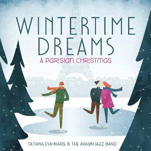 Tatiana  Eva-Marie &  The Avalon Jazz Band - Wintertime Dreams: A Parisian Christmas (CD) - image 1 of 1