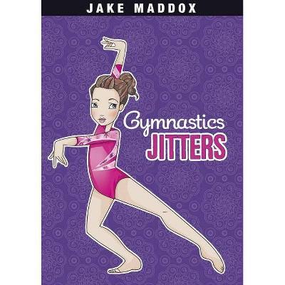 Gymnastics Jitters - (Jake Maddox: Girl Stories) by  Jake Maddox (Paperback)