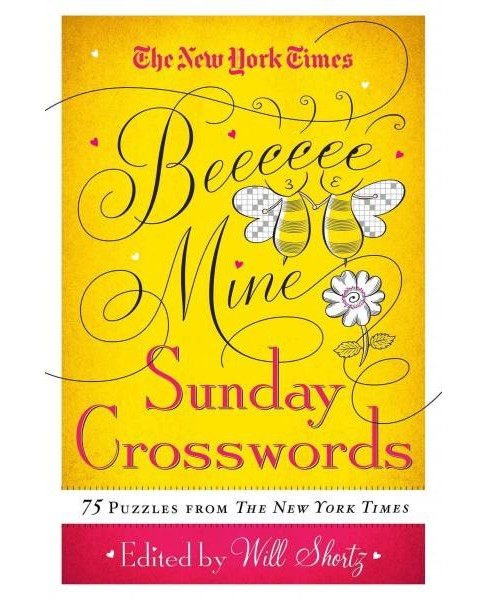 New York Times Be Mine Sunday Crosswords : 75 Puzzles from the Pages of the New York Times (Paperback) - image 1 of 1