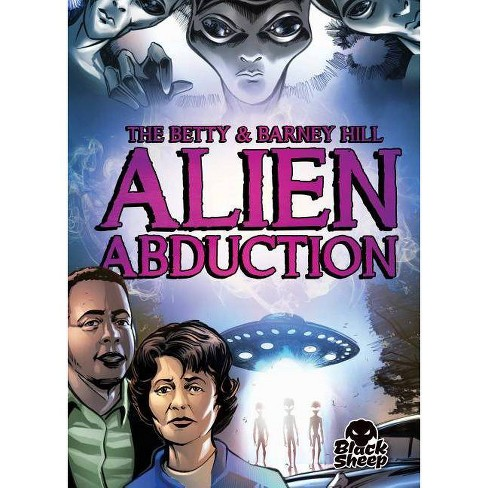 The Betty & Barney Hill Alien Abduction - (Paranormal Mysteries) by  Chris Bowman (Paperback) - image 1 of 1