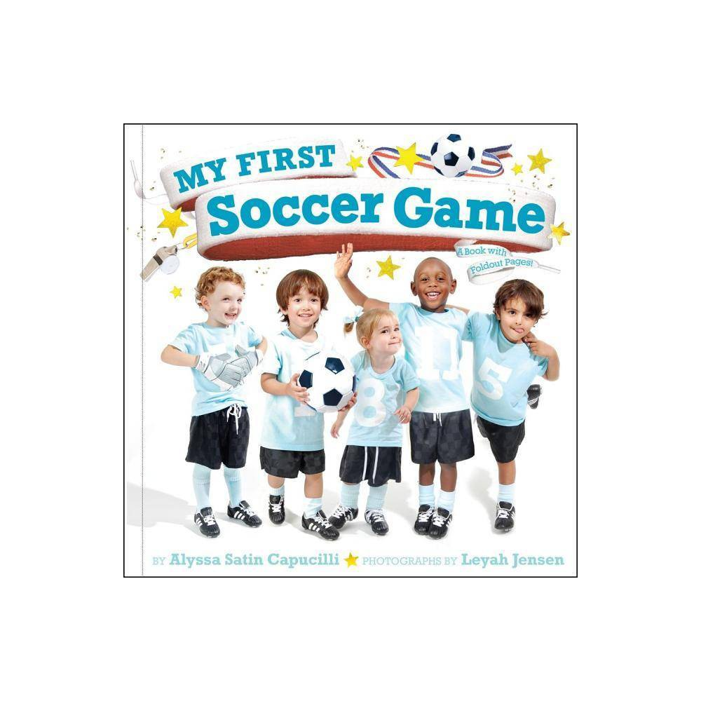 My First Soccer Game By Alyssa Satin Capucilli Hardcover