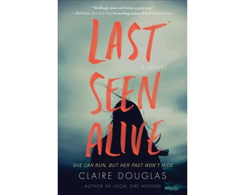 Last Seen Alive -  by Claire Douglas (Hardcover) - image 1 of 1