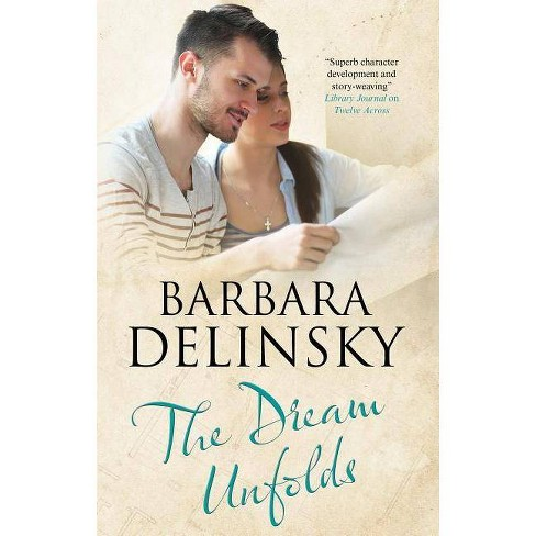 The Dream Unfolds - by  Barbara Delinsky (Hardcover) - image 1 of 1