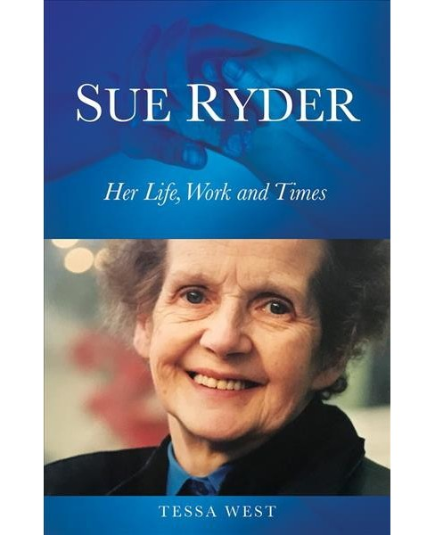 Lady Sue Ryder of Warsaw : Single-minded Philanthropist -  by Tessa West (Paperback) - image 1 of 1
