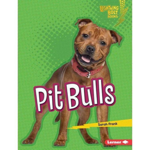Pit Bulls - (Lightning Bolt Books (R) -- Who's a Good Dog?) by  Sarah Frank (Hardcover) - image 1 of 1