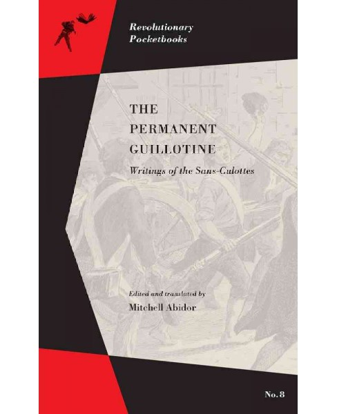 Permanent Guillotine : Writings of the Sans-culottes (Paperback) - image 1 of 1