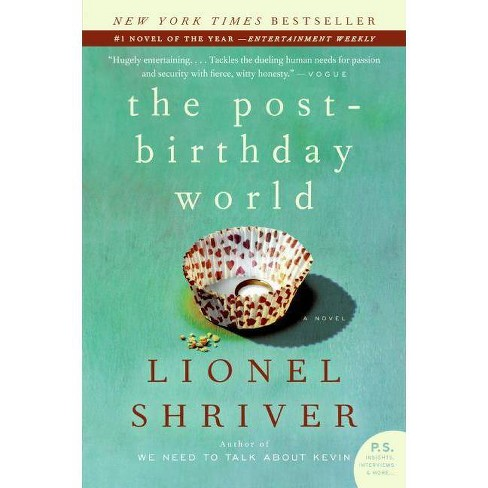 The Post Birthday World (Reprint) (Paperback) by Lionel Shriver - image 1 of 1