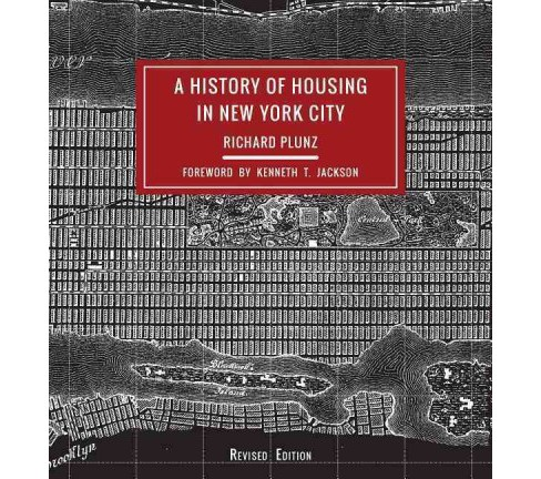 History of Housing in New York City (Revised) (Paperback) (Richard Plunz) - image 1 of 1