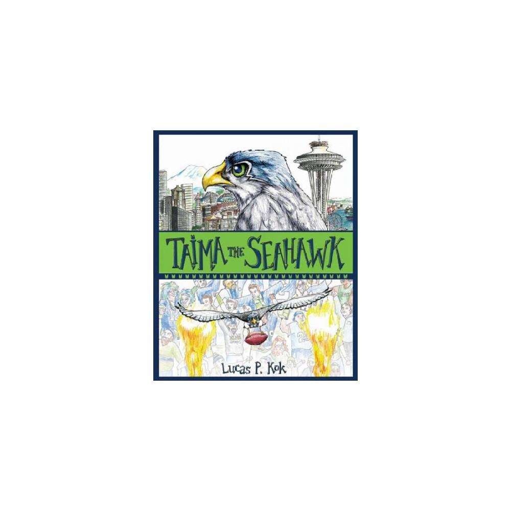 Taima the Seahawk (Hardcover) (Lucas P. Kok)