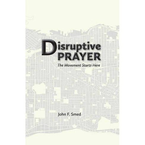 Disruptive Prayer - by  John F Smed (Paperback) - image 1 of 1