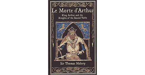 Le Morte D'arthur : King Arthur and the Knights of the Round Table (Reprint) (Hardcover) (Thomas Malory) - image 1 of 1