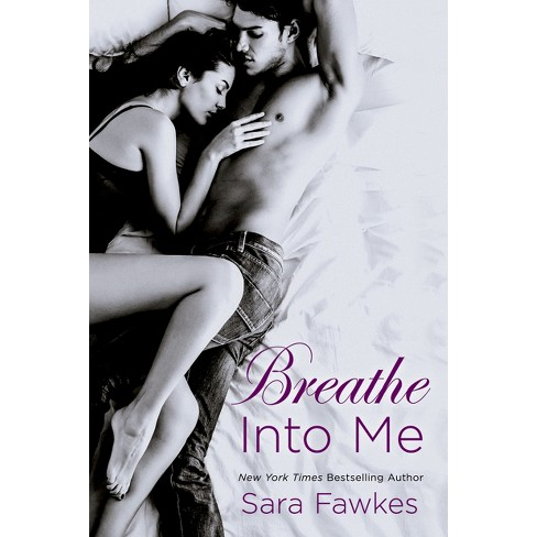 Breathe into Me (Paperback) by Sara Fawkes - image 1 of 1