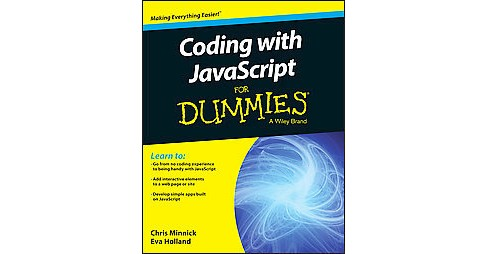 Coding With Javascript for Dummies (Paperback) (Chris Minnick & Eva Holland) - image 1 of 1