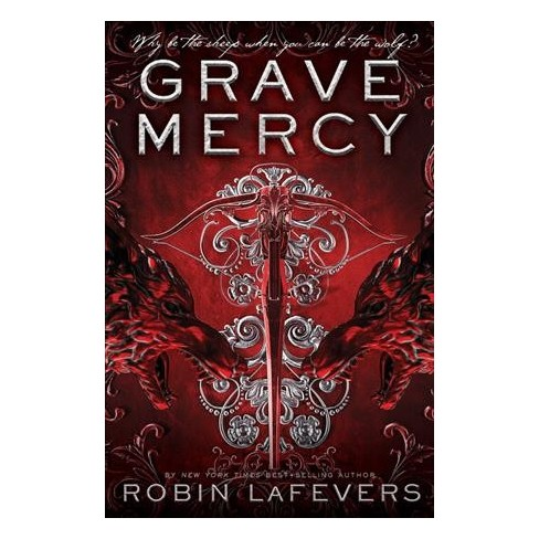 Grave Mercy Reprint His Fair Assassin By Robin Lafevers