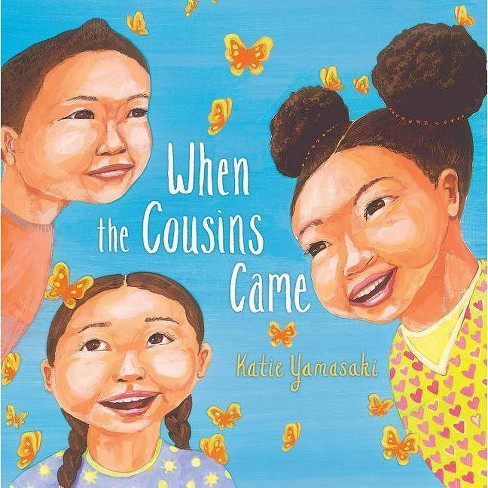When the Cousins Came - by  Katie Yamasaki (Hardcover) - image 1 of 1