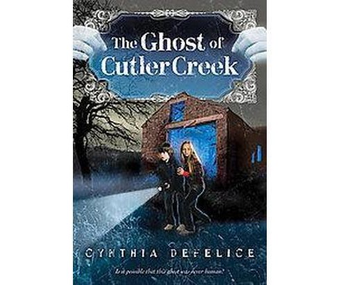 Ghost of Cutler Creek (Paperback) (Cynthia C. DeFelice) - image 1 of 1