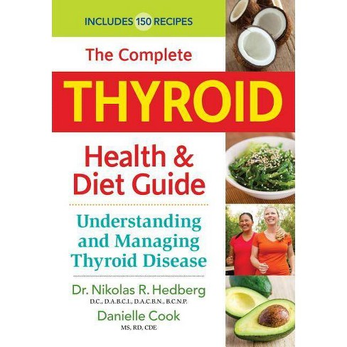 The Complete Thyroid Health and Diet Guide - by  Nikolas Hedberg & Danielle Cook (Paperback) - image 1 of 1