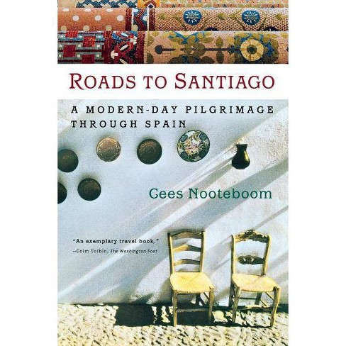 Roads to Santiago - by  Cees Nooteboom (Paperback) - image 1 of 1