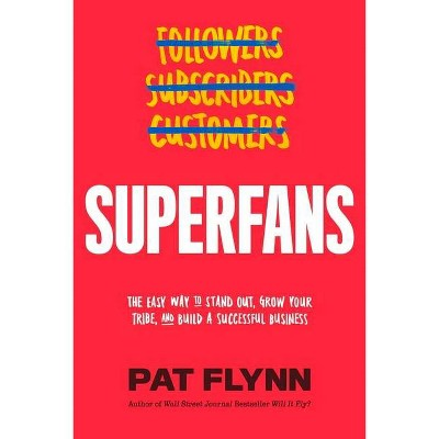 Superfans - by  Pat Flynn (Hardcover)