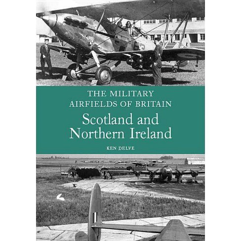 Military Airfields of Britain - by  Ken Delve (Paperback) - image 1 of 1