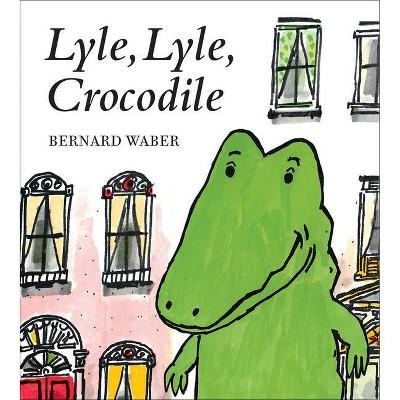Lyle, Lyle, Crocodile - (Lyle the Crocodile) by Bernard Waber (Board Book)