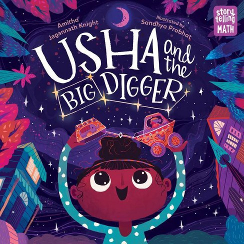 Usha and the Big Digger - (Storytelling Math) by  Amitha Jagannath Knight (Hardcover) - image 1 of 1