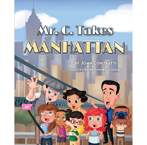 Mr. C. Takes Manhattan (Hardcover) (John Contratti) - image 1 of 1